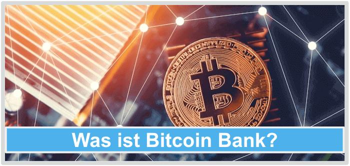 Was ist Bitcoin Bank