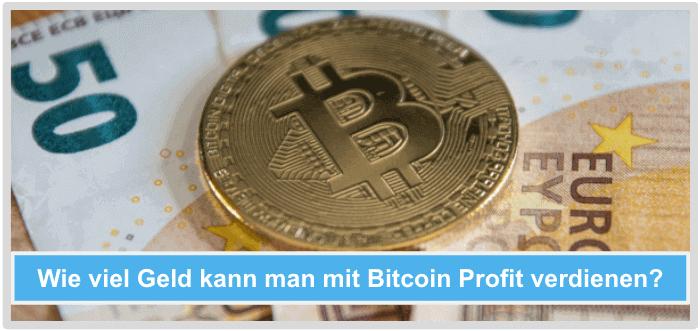 Wie viel Geld mit Bitcoin Profit verdienen