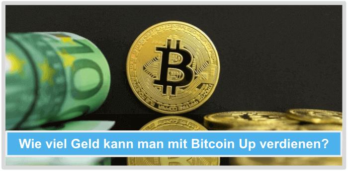 Wie viel Geld verdienen mit Bitcoin Up
